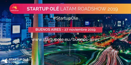 STARTUP OLÉ LATAM ROADSHOW 2019 - BUENOS AIRES - ARGENTINA