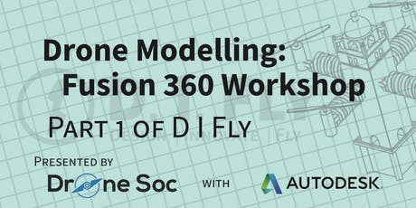 Part 1 of D I Fly: Drone Modelling Workshop with Fusion 360 tickets
