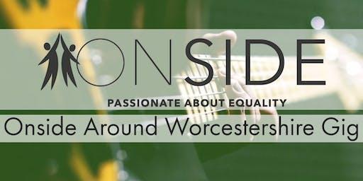 Onside Around Worcestershire Gig