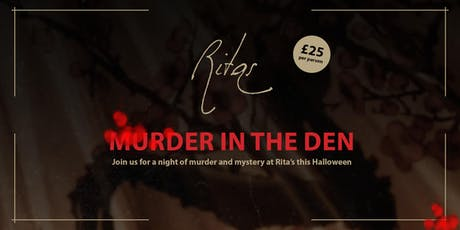 Rita's presents Murder in the Den tickets