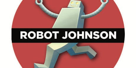 Robot Johnson Sketch Comedy 12th Anniversary! tickets