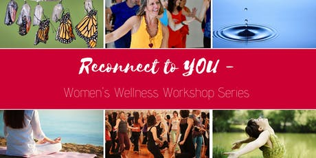 Reconnect to You - Women's Workshop Series (Self-Compassion & the Body) tickets