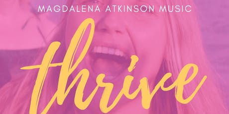 Thrive - interactive, healing concert with Magdalena Atkinson tickets