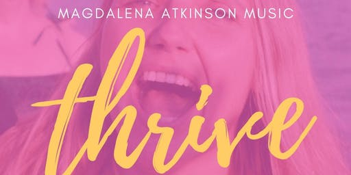Thrive - interactive, healing concert with Magdalena Atkinson