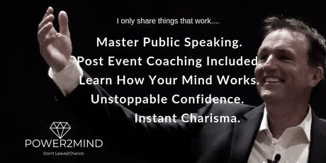 The Real Secrets To Charisma, Rapport And Mastering Confident Public Speaking - With Post Event Coaching tickets