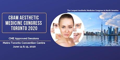 CBAM Aesthetic Medicine Congress Toronto 2020 ( Day 2 for physician ) tickets