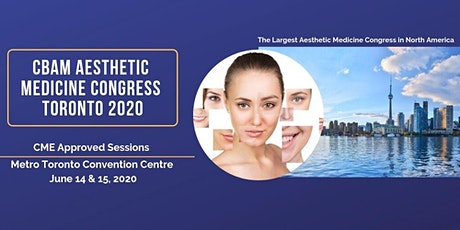 CBAM Aesthetic Medicine Congress Toronto 2020 ( Day 2 for physician ) tickets
