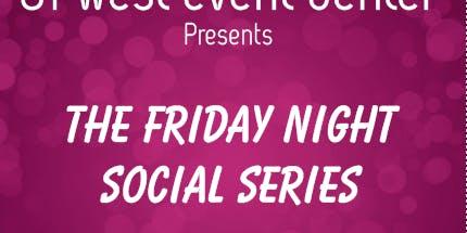 Friday Night Social Series