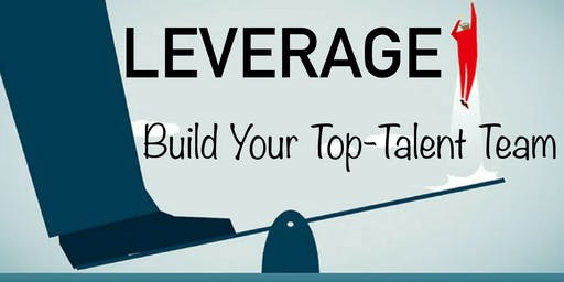 Leverage: Building your Top Talent Team with Kent Temple