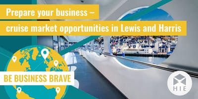 Prepare your Business - Cruise Market Opportunities in Lewis and Harris