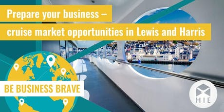 Prepare your Business - Cruise Market Opportunities in Lewis and Harris tickets
