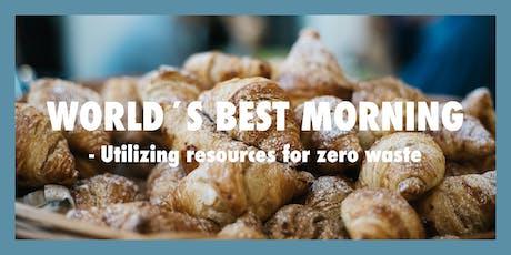 "World's Best Morning: ""Utilizing resources for zero waste"" tickets"