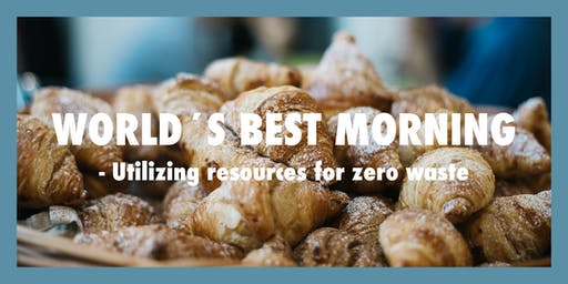 "World's Best Morning: ""Utilizing resources for zero waste"""