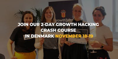 Copy of 2-DAY Growth Hacking Crash Course in Copenhagen