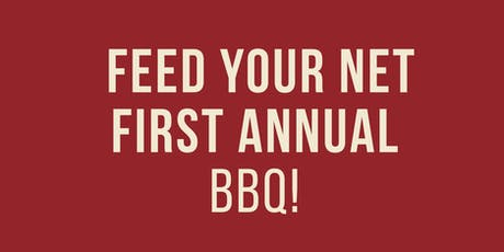 Feed Your Net First Annual BBQ tickets