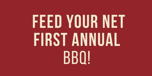 Feed Your Net First Annual BBQ
