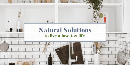 Natural Solutions to Live a Low-Tox Life