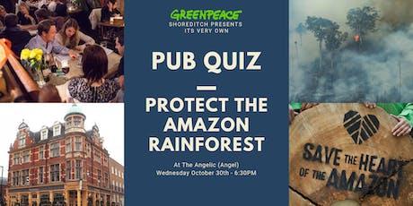 Greenpeace Shoreditch Pub Quiz: Protect the Amazon Rainforest tickets