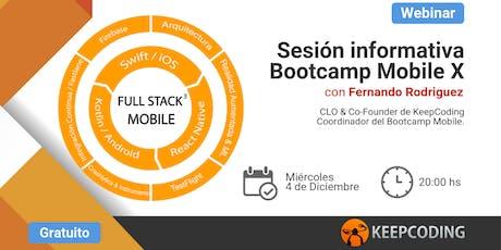 Sesión informativa: Full Stack Mobile Bootcamp - X Edición  entradas