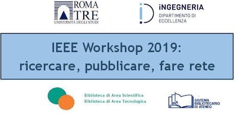 IEEE Workshop 2019: ricercare, pubblicare, fare rete biglietti