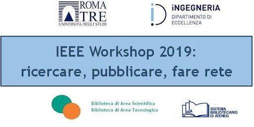 IEEE Workshop 2019: ricercare, pubblicare, fare rete