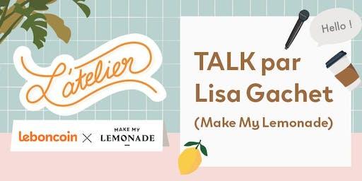 TALK / Lisa Gachet de Make My Lemonade