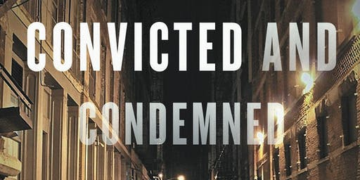 Convicted and Condemned: The Politics of Prisoner Reentry