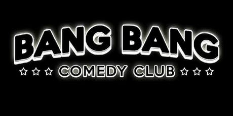 Bang Bang Comedy Club billets