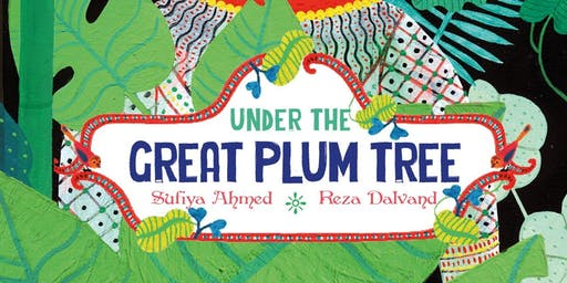 """""""Under the Great Plum Tree"""" Reading with Sufiya Ahmed"""