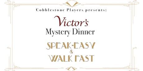 Mystery Dinner: Speak-Easy & Walk Fast tickets