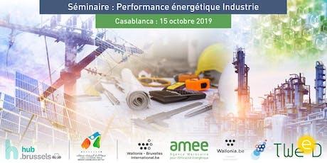 Séminaire Performance Énergétique Industrie - Casablanca tickets