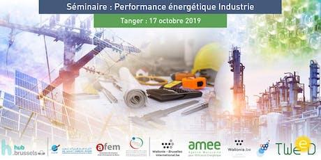Séminaire Performance Énergétique Industrie  - Tanger tickets