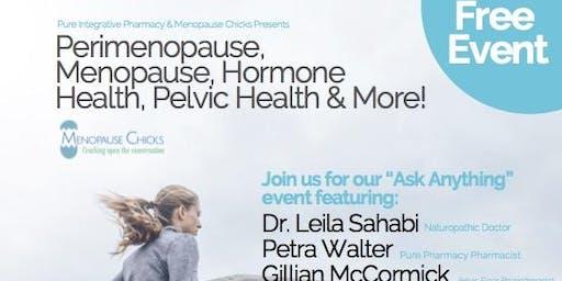 Perimenopause, Menopause, Hormones, Pelvic Health & more!