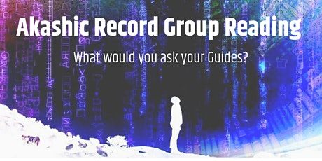 Akashic Record Group Reading: What would you ask the Guides? tickets