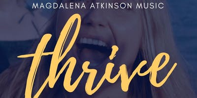 Thrive - interactive concert with Magdalena Atkinson at Feed the Soul