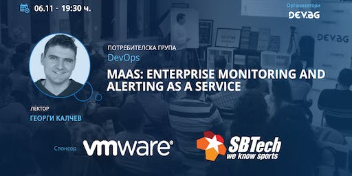 DevOps: MaaS: Enterprise Monitoring and Alerting as a Service