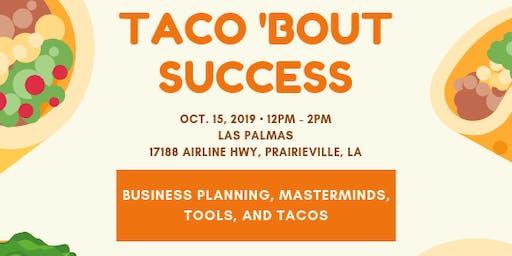 Taco Bout Success