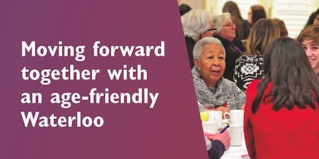 11th Annual Mayor's Age-Friendly Committee Forum: Moving Forward Together with an Age-Friendly Waterloo tickets