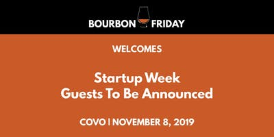 Bourbon Friday - Startup Week