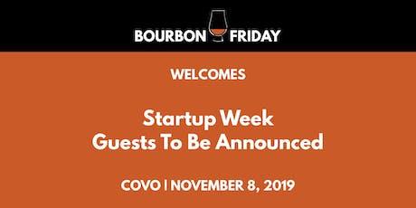 Bourbon Friday - Startup Week tickets