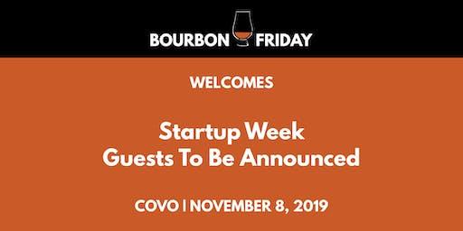 Bourbon Friday - Startup Week