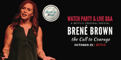 Brené Brown: The Call to Courage | Watch Party + Q&A [Limited Seating]