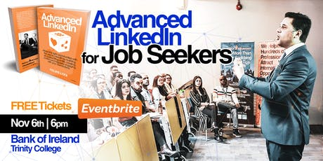 Advanced LinkedIn for Job Seekers at the Bank of Ireland Trinity College tickets