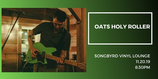 Oats Holy Roller at Songbyrd Vinyl Lounge