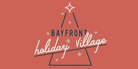Bayfront Holiday Village tickets