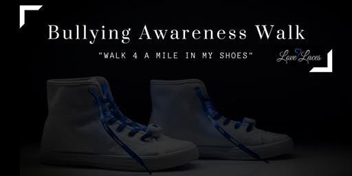 "Bully Awareness Walk  - ""Walk 4 a Mile in My Shoes"""