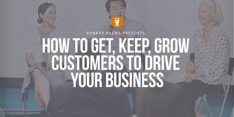 Bunker Labs Boston: How to Get, Keep, Grow Customers to Drive Your Business tickets