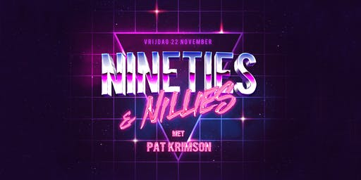 Nineties & Nillies