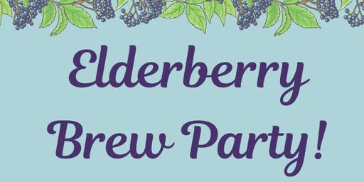 Elderberry Brew Party!