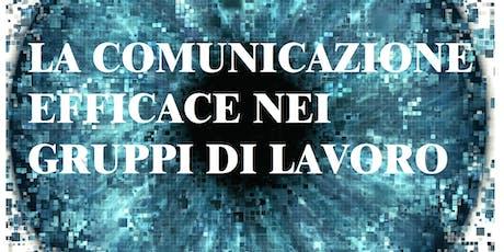 La comunicazione efficace nei gruppi di lavoro (CORSO GRATUITO) biglietti